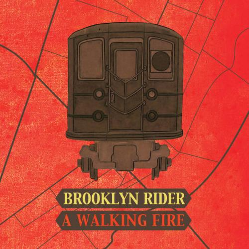 brooklyn-rider-a-walking-fire_0